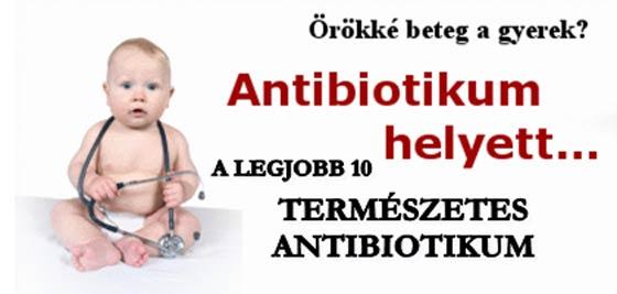 A LEGJOBB 10 TERMÉSZETES ANTIBIOTIKUM!
