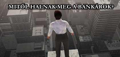 MITŐL HALNAK MEG A BANKÁROK?