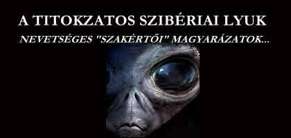"""TITOKZATOS SZIBÉRIAI LYUK - NEVETSÉGES """"SZAKÉRTŐI"""" MAGYARÁZATOK."""