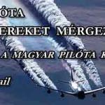 ÉVEK ÓTA EMBEREKET MÉRGEZEK - A MAGYAR PILÓTA KITÁLAL! CHEMTRAILS.