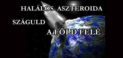 HALÁLOS ASZTEROIDA SZÁGULD A FÖLD FELÉ, 2880-BAN ELPUSZTÍTHAT MINDENT!