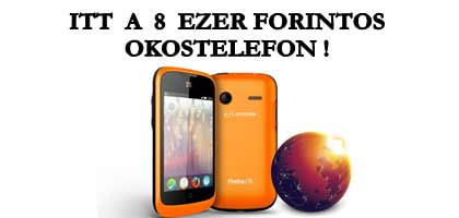 ITT A 8 EZER FORINTOS OKOSTELEFON!