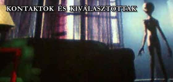 KONTAKTOK ÉS KIVÁLASZTOTTAK. - UFO, PARANORMAL.