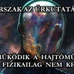 ÚJ KORSZAK AZ ŰRKUTATÁSBAN: MŰKÖDIK A HAJTÓMŰ, AMINEK FIZIKAILAG NEM KELLENE!