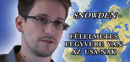 SNOWDEN - FÉLELMETES FEGYVERE VAN AZ USA-NAK!