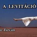 A LEVITÁCIÓ.