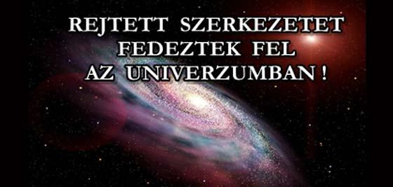 SPACE- REJTETT SZERKEZETET FEDEZTEK FEL AZ UNIVERZUMBAN