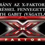 BOTRÁNY AZ X-FAKTORBAN VERÉSSEL FENYEGETTÉK TÓTH GABIT (VÁGATLAN)
