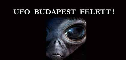 UFO BUDAPEST FELETT!