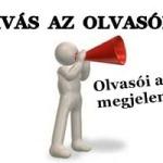 FELHÍVÁS AZ OLVASÓKHOZ!