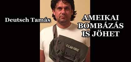 DEUTSCH – AMERIKAI BOMBÁZÁS IS JÖHET!