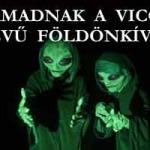 TÁMADNAK A VICCES KEDVŰ FÖLDÖNKÍVÜLIEK