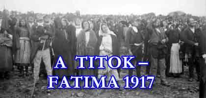 A TITOK – FATIMA 1917.