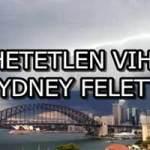 HIHETETLEN VIHAR SYDNEY FELETT!