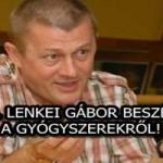 DR. LENKEI GÁBOR BESZÉLT A GYÓGYSZEREKRŐL!
