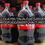 A COCA-COLA FELTALÁLÓJA SZEGÉNYEN ÉS DROGFÜGGŐKÉNT HALT MEG!