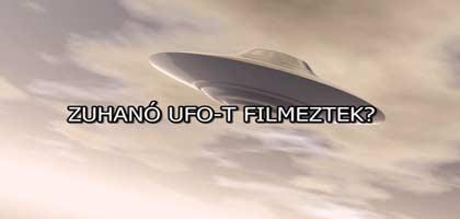 ZUHANÓ UFO-T FILMEZTEK?