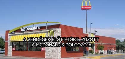 A VENDÉGEK ELŐTT TÖRT, ZÚZOTT A MCDONALD'S DOLGOZÓJA - VIDEÓ