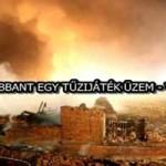 FELROBBANT EGY TŰZIJÁTÉK ÜZEM - VIDEÓ!
