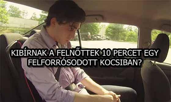 KIBÍRNAK A FELNŐTTEK 10 PERCET EGY FELFORRÓSODOTT KOCSIBAN