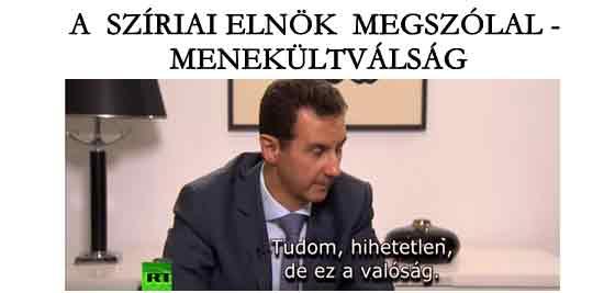 A SZÍRIAI ELNÖK MEGSZÓLAL - MENEKÜLTVÁLSÁG.