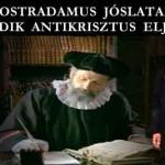 NOSTRADAMUS JÓSLATAI - A HARMADIK ANTIKRISZTUS ELJÖVETELE - NÉPVÁNDORLÁS.