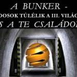 A BUNKER-A MILLIÁRDOSOK TÚLÉLIK A III. VILÁGHÁBORÚT. ÉS A TE CSALÁDOD ?