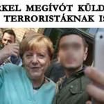 MERKEL MEGÍVÓT KÜLDÖTT A TERRORISTÁKNAK IS.