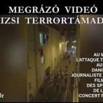 MEGRÁZÓ VIDEÓ A PÁRIZSI TERRORTÁMADÁSRÓL