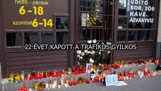 22 ÉVET KAPOTT A TRAFIKOS GYILKOS