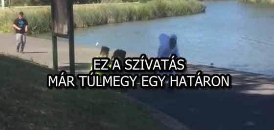EZ A SZÍVATÁS MÁR TÚLMEGY EGY HATÁRON