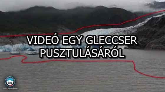 VIDEÓ EGY GLECCSER PUSZTULÁSÁRÓL