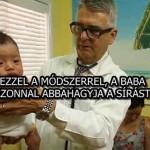 EZZEL A MÓDSZERREL, A BABA AZONNAL ABBAHAGYJA A SÍRÁST