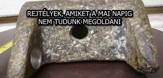 REJTÉLYEK, AMIKET A MAI NAPIG NEM TUDUNK MEGOLDANI