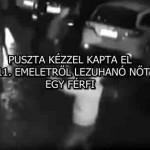 PUSZTA KÉZZEL KAPTA EL A 11. EMELETRŐL LEZUHANÓ NŐT, EGY FÉRFI