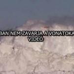 KANADÁBAN NEM ZAVARJA A VONATOKAT A HÓ – VIDEÓ
