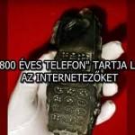 """EGY """"800 ÉVES TELEFON"""" TARTJA LÁZBAN AZ INTERNETEZŐKET"""