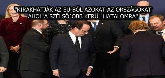 """""""KIRAKHATJÁK AZ EU-BÓL AZOKAT AZ ORSZÁGOKAT, AHOL A SZÉLSŐJOBB KERÜL HATALOMRA"""""""