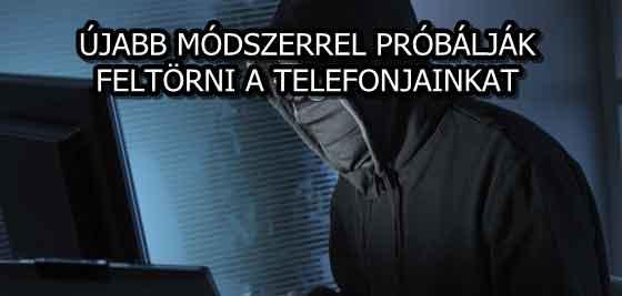 ÚJABB MÓDSZERREL PRÓBÁLJÁK FELTÖRNI A TELEFONJAINKAT