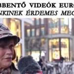 MEGDÖBBENTŐ VIDEÓK EURÓPÁBÓL – MINDENKINEK ÉRDEMES MEGNÉZNI