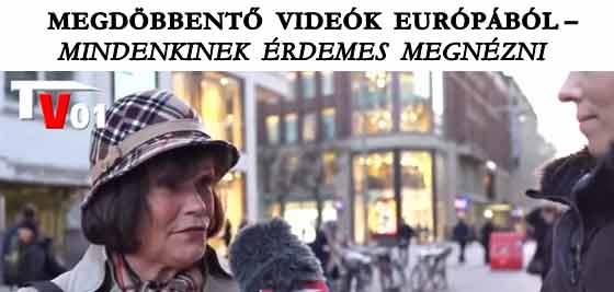 MEGDÖBBENTŐ VIDEÓK EURÓPÁBÓL – MINDENKINEK ÉRDEMES MEGNÉZNI.