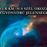 100 EZER KM/H-S SZÉL OKOZZA, EZT A GYÖNYÖRŰ JELENSÉGET