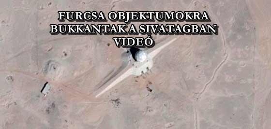 FURCSA OBJEKTUMOKRA BUKKANTAK A SIVATAGBAN - VIDEÓ