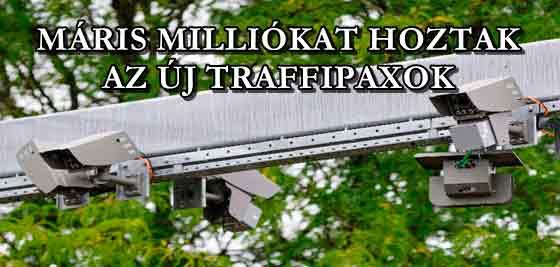 MÁRIS MILLIÓKAT HOZTAK AZ ÚJ TRAFFIPAXOK