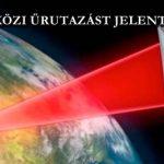 CSILLAGKÖZI ŰRUTAZÁST JELENTETTEK BE