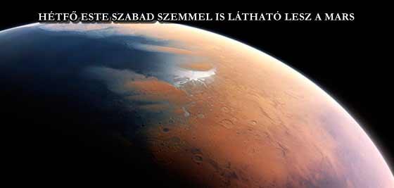 HÉTFŐ ESTE SZABAD SZEMMEL IS LÁTHATÓ LESZ A MARS