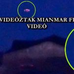 UFÓT VIDEÓZTAK MIANMAR FELETT - VIDEÓ