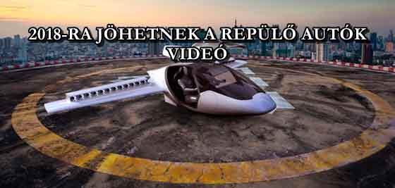 2018-RA JÖHETNEK A REPÜLŐ AUTÓK - VIDEÓ