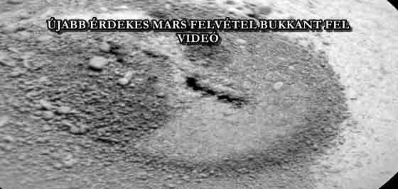 ÚJABB ÉRDEKES MARS FELVÉTEL BUKKANT FEL - VIDEÓ