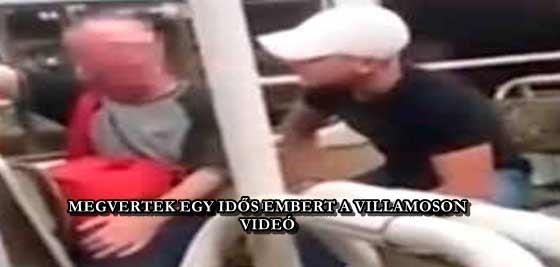 MEGVERTEK EGY IDŐS EMBERT A VILLAMOSON - VIDEÓ